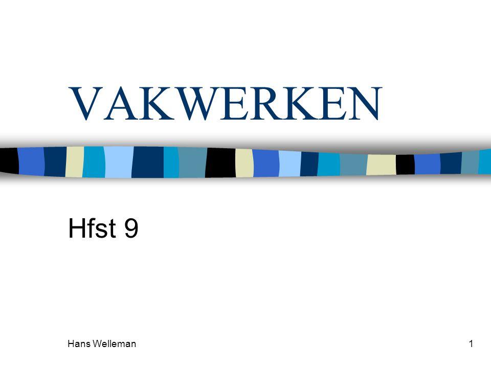 Hans Welleman1 VAKWERKEN Hfst 9