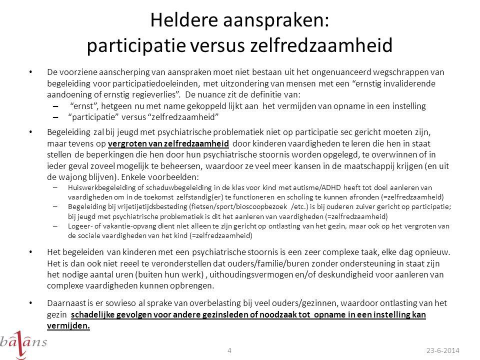 Heldere aanspraken: participatie versus zelfredzaamheid • De voorziene aanscherping van aanspraken moet niet bestaan uit het ongenuanceerd wegschrappe