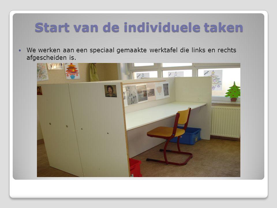 Start van de individuele taken  We werken aan een speciaal gemaakte werktafel die links en rechts afgescheiden is.