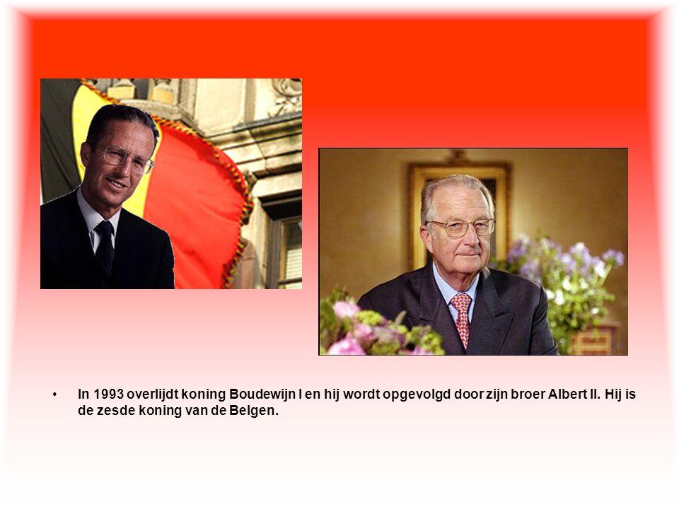 •In 1993 overlijdt koning Boudewijn I en hij wordt opgevolgd door zijn broer Albert II. Hij is de zesde koning van de Belgen.