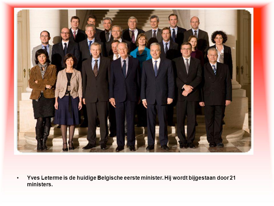 •Yves Leterme is de huidige Belgische eerste minister. Hij wordt bijgestaan door 21 ministers.