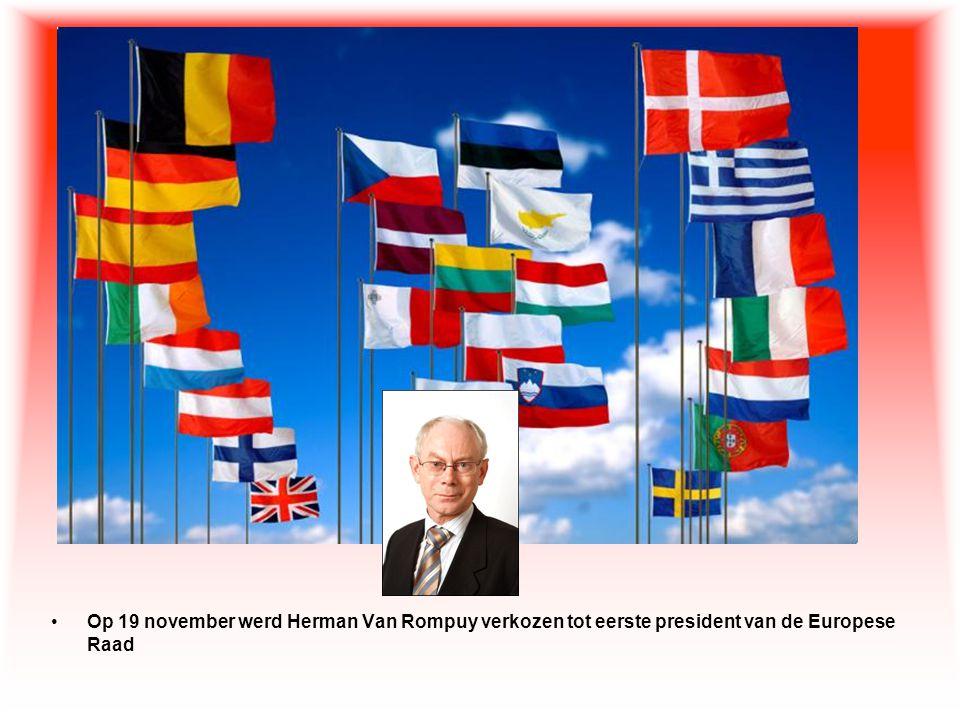 •Op 19 november werd Herman Van Rompuy verkozen tot eerste president van de Europese Raad