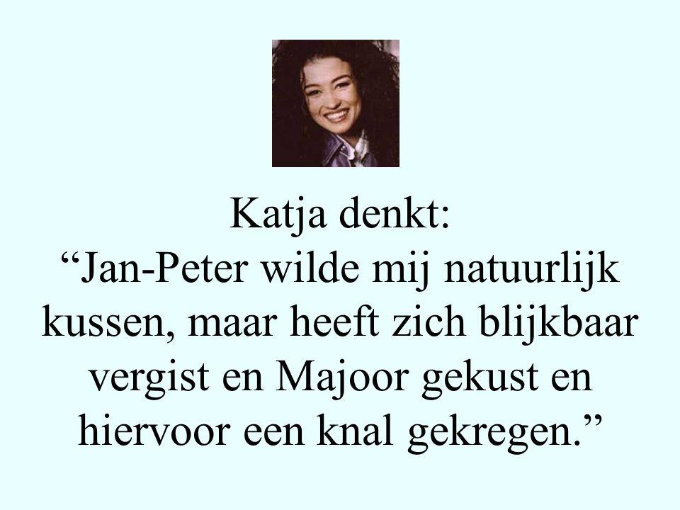 Jan-Peter denkt: Wat gebeurt mij nou?: Jan kust Katja, en Katja slaat mij omdat ze dacht dat ik het was.