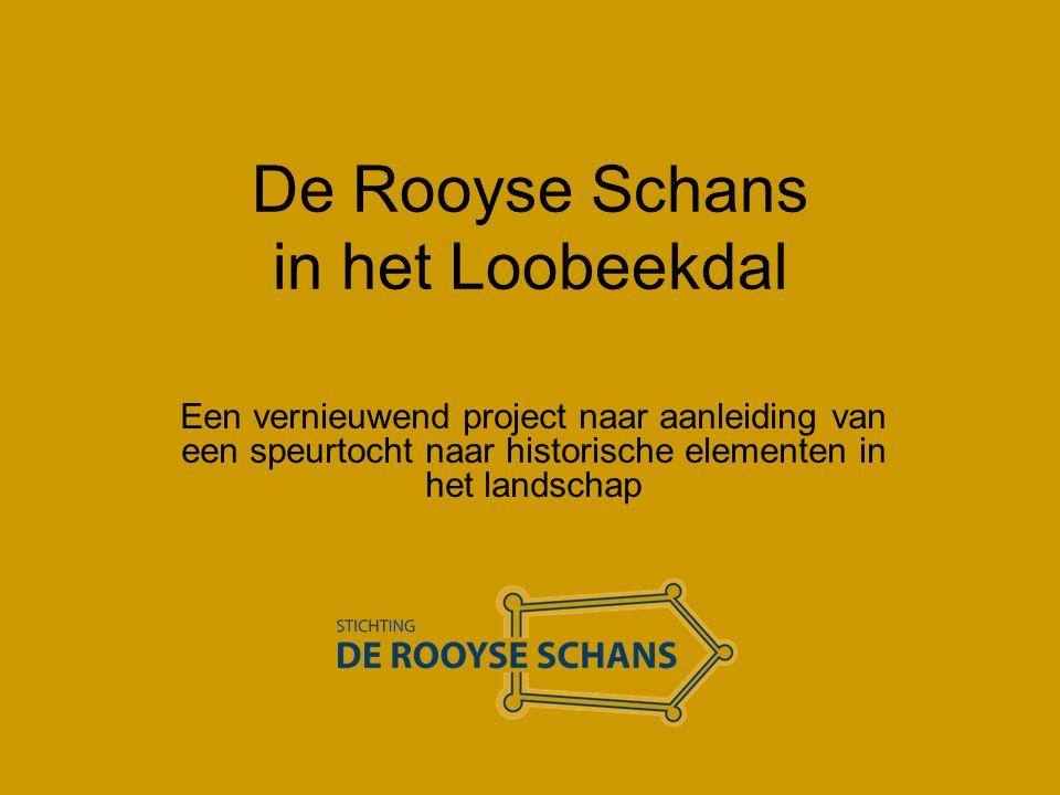 De Rooyse Schans in het Loobeekdal Een vernieuwend project naar aanleiding van een speurtocht naar historische elementen in het landschap