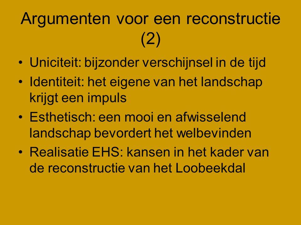 Argumenten voor een reconstructie (2) •Uniciteit: bijzonder verschijnsel in de tijd •Identiteit: het eigene van het landschap krijgt een impuls •Esthe