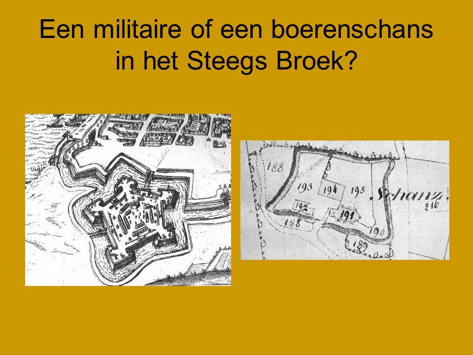 Een militaire of een boerenschans in het Steegs Broek?