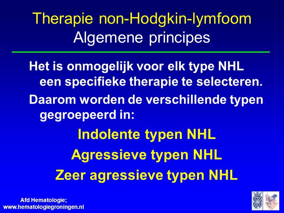Afd Hematologie; www.hematologiegroningen.nl Het is onmogelijk voor elk type NHL een specifieke therapie te selecteren. Daarom worden de verschillende