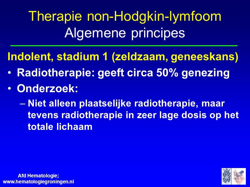 Afd Hematologie; www.hematologiegroningen.nl Indolent, stadium 1 (zeldzaam, geneeskans) •Radiotherapie: geeft circa 50% genezing •Onderzoek: –Niet all