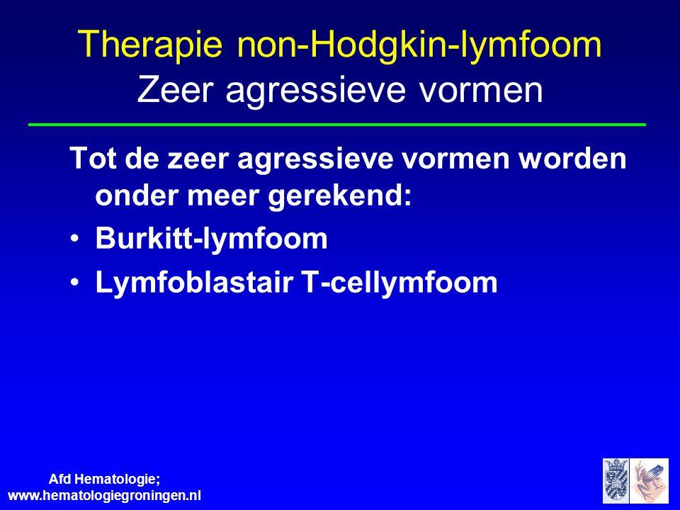 Afd Hematologie; www.hematologiegroningen.nl Tot de zeer agressieve vormen worden onder meer gerekend: •Burkitt-lymfoom •Lymfoblastair T-cellymfoom Th