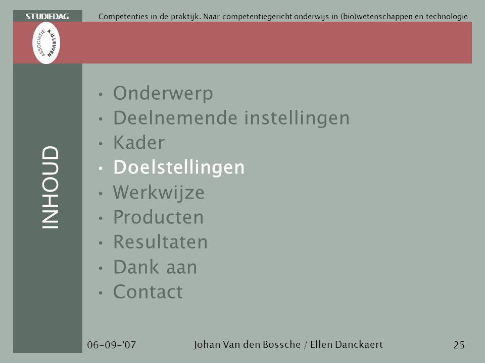 STUDIEDAG Johan Van den Bossche / Ellen Danckaert 06-09- 07 Competenties in de praktijk.