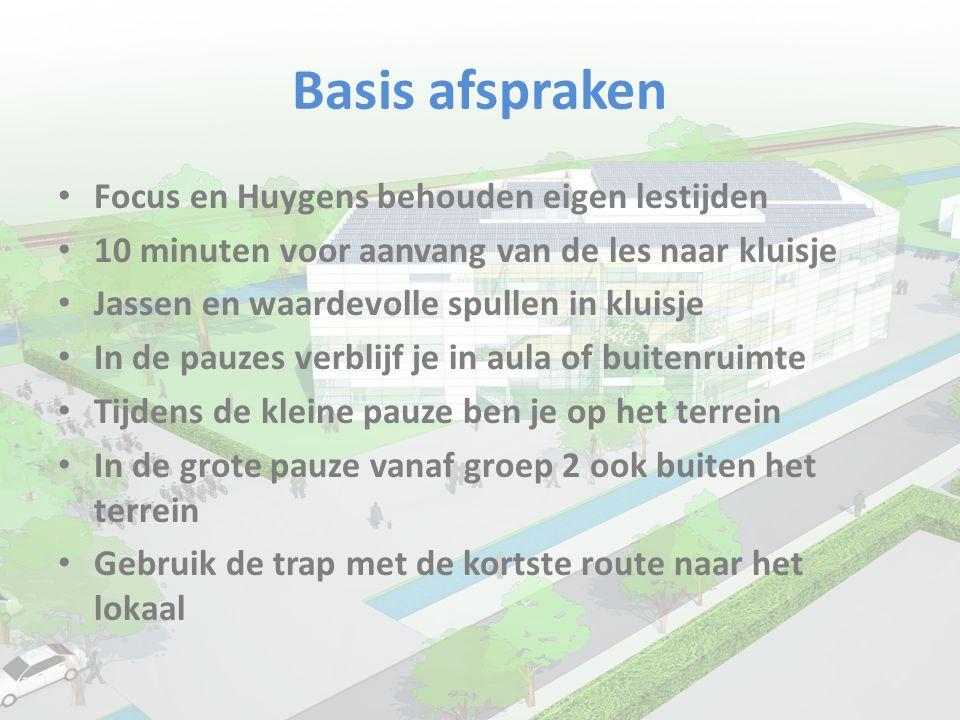 Basis afspraken • Focus en Huygens behouden eigen lestijden • 10 minuten voor aanvang van de les naar kluisje • Jassen en waardevolle spullen in kluis