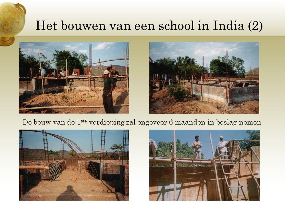 Het bouwen van een school in India (2) De bouw van de 1 ste verdieping zal ongeveer 6 maanden in beslag nemen