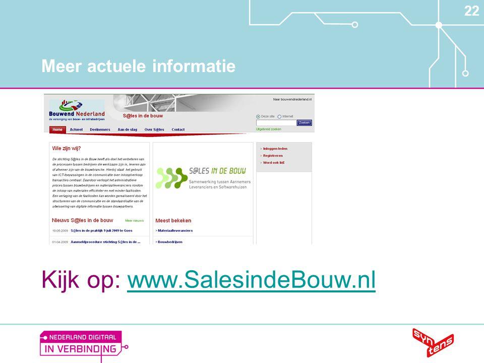 22 Meer actuele informatie Kijk op: www.SalesindeBouw.nlwww.SalesindeBouw.nl