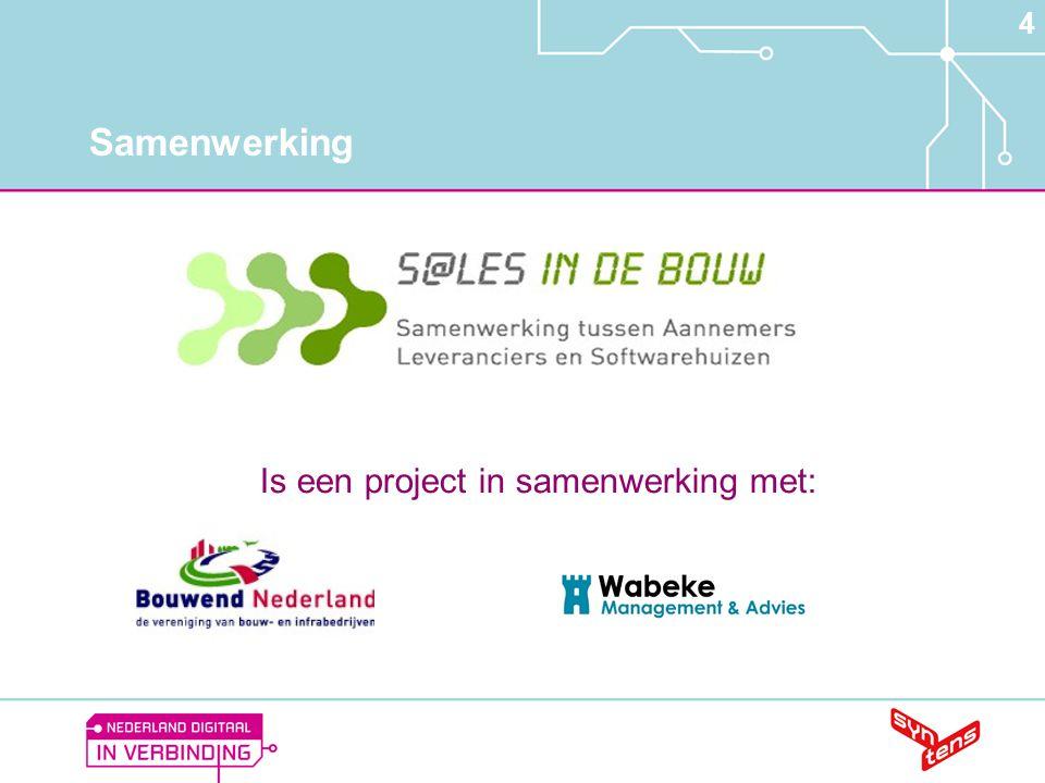4 Samenwerking Is een project in samenwerking met: