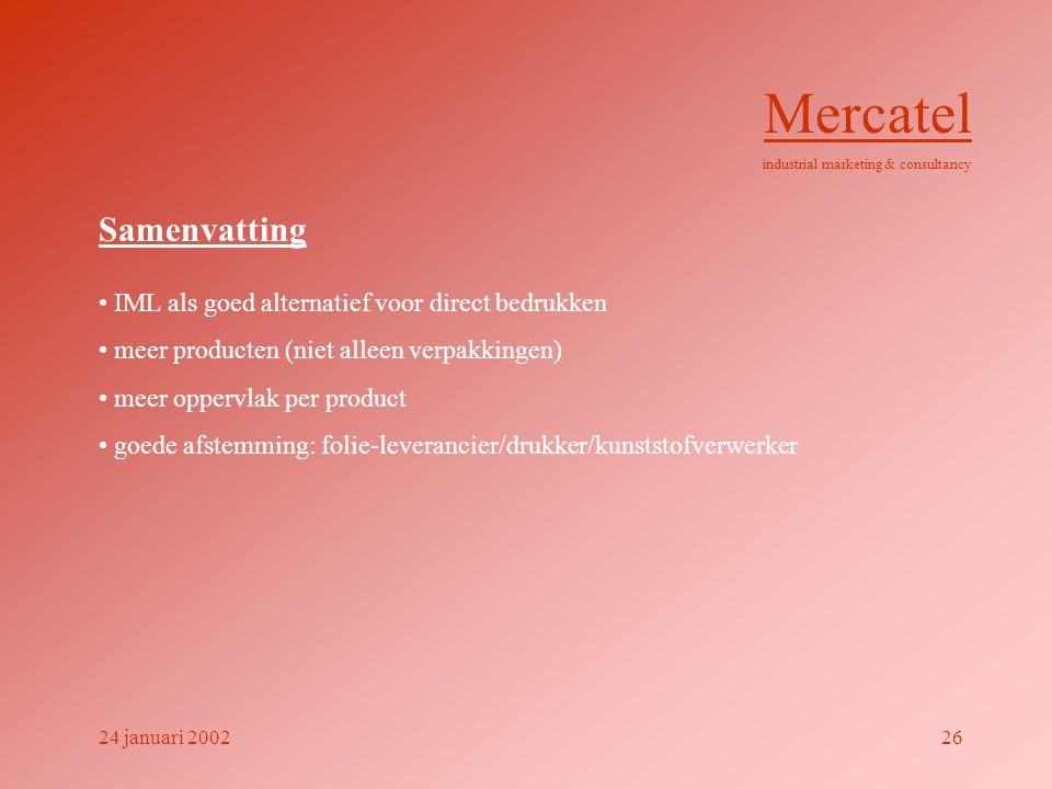 Samenvatting • IML als goed alternatief voor direct bedrukken • meer producten (niet alleen verpakkingen) • meer oppervlak per product • goede afstemm