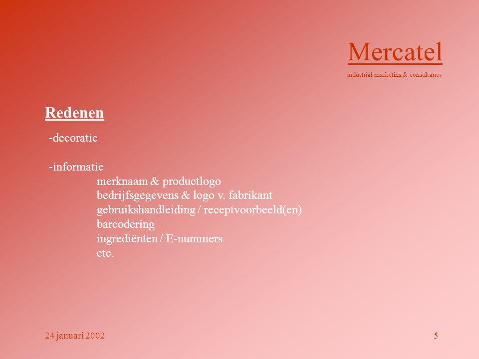 Redenen -decoratie -informatie merknaam & productlogo bedrijfsgegevens & logo v. fabrikant gebruikshandleiding / receptvoorbeeld(en) barcodering ingre