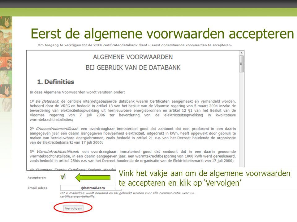 Eerst de algemene voorwaarden accepteren 10 Vink het vakje aan om de algemene voorwaarden te accepteren en klik op 'Vervolgen'