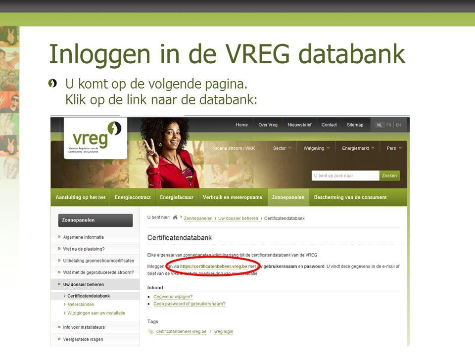 Inloggen in de VREG databank U komt op de volgende pagina. Klik op de link naar de databank: 2