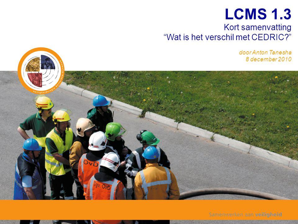 •L•LCMS staat voor Landelijk Crisis Management Systeem •U•URL: http://www.crisisplein.info •V•Van hier, keuze tussen oefenomgeving / operationele omgeving