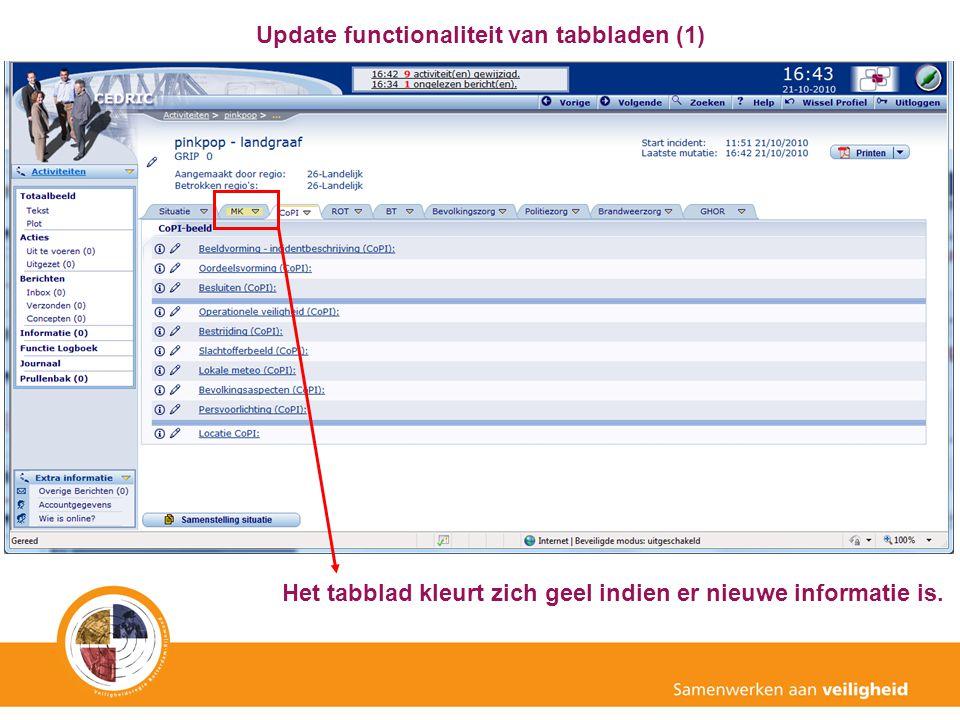 Update functionaliteit van tabbladen (1) Het tabblad kleurt zich geel indien er nieuwe informatie is.