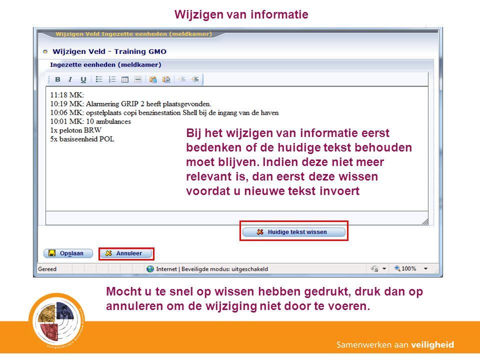 Wijzigen van informatie Bij het wijzigen van informatie eerst bedenken of de huidige tekst behouden moet blijven. Indien deze niet meer relevant is, d