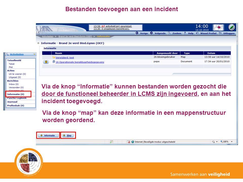 """Bestanden toevoegen aan een incident Via de knop """"Informatie"""" kunnen bestanden worden gezocht die door de functioneel beheerder in LCMS zijn ingevoerd"""