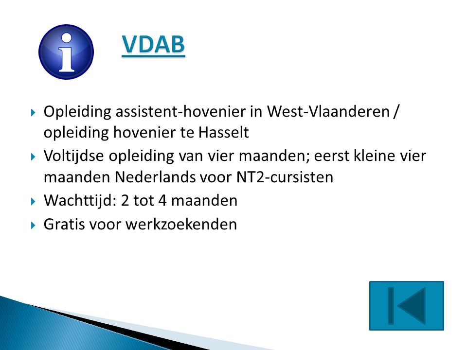  Opleiding assistent-hovenier in West-Vlaanderen / opleiding hovenier te Hasselt  Voltijdse opleiding van vier maanden; eerst kleine vier maanden Ne