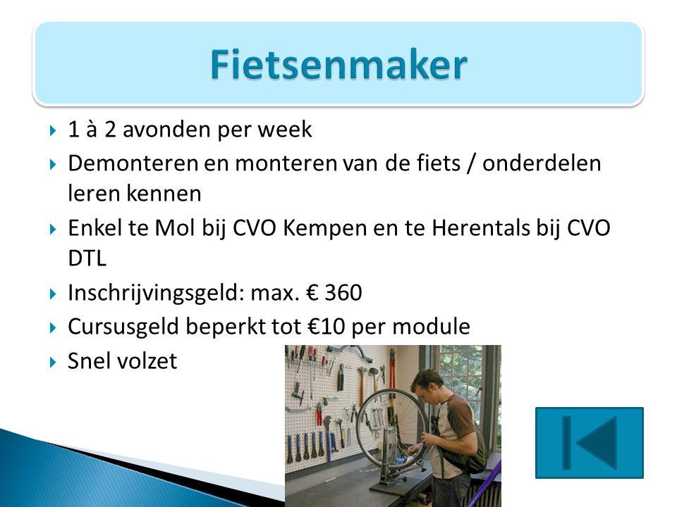  1 à 2 avonden per week  Demonteren en monteren van de fiets / onderdelen leren kennen  Enkel te Mol bij CVO Kempen en te Herentals bij CVO DTL  I