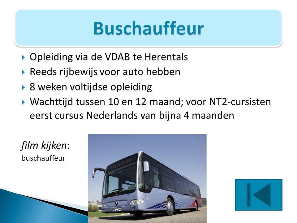  Opleiding via de VDAB te Herentals  Reeds rijbewijs voor auto hebben  8 weken voltijdse opleiding  Wachttijd tussen 10 en 12 maand; voor NT2-curs