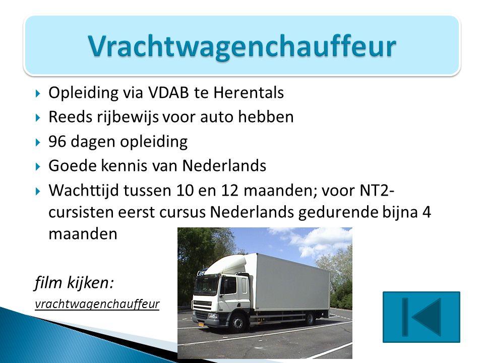  Opleiding via VDAB te Herentals  Reeds rijbewijs voor auto hebben  96 dagen opleiding  Goede kennis van Nederlands  Wachttijd tussen 10 en 12 ma
