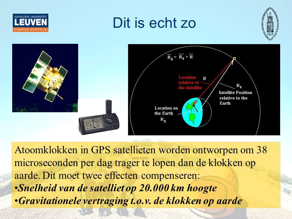 Dit is echt zo Atoomklokken in GPS satellieten worden ontworpen om 38 microseconden per dag trager te lopen dan de klokken op aarde. Dit moet twee eff