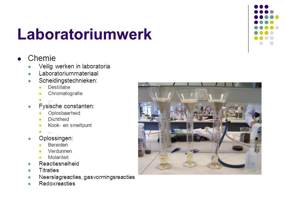 Laboratoriumwerk  Chemie  Veilig werken in laboratoria  Laboratoriummateriaal  Scheidingstechnieken:  Destillatie  Chromatografie ...
