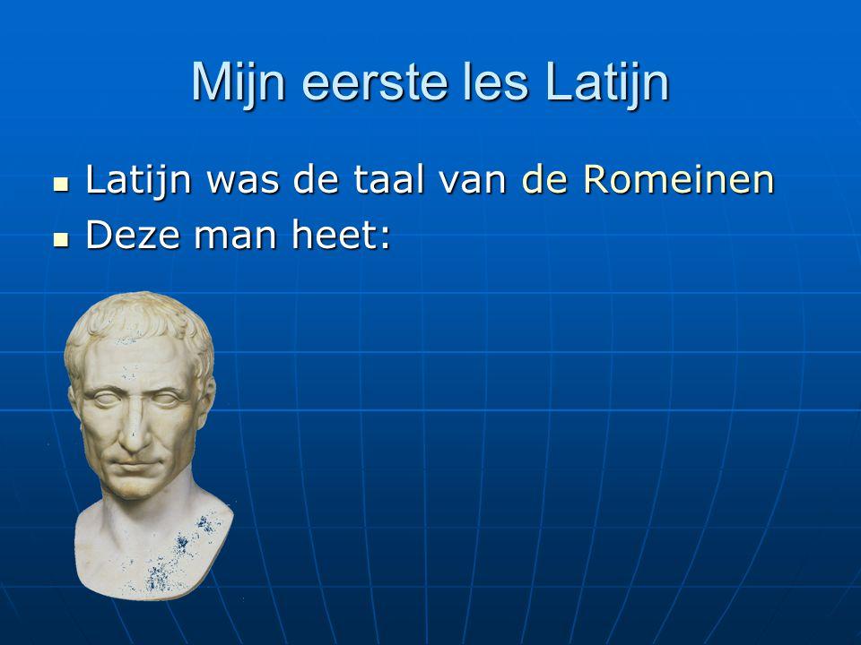 Mijn eerste les Latijn  Latijn was de taal van de Romeinen  Deze man heet: