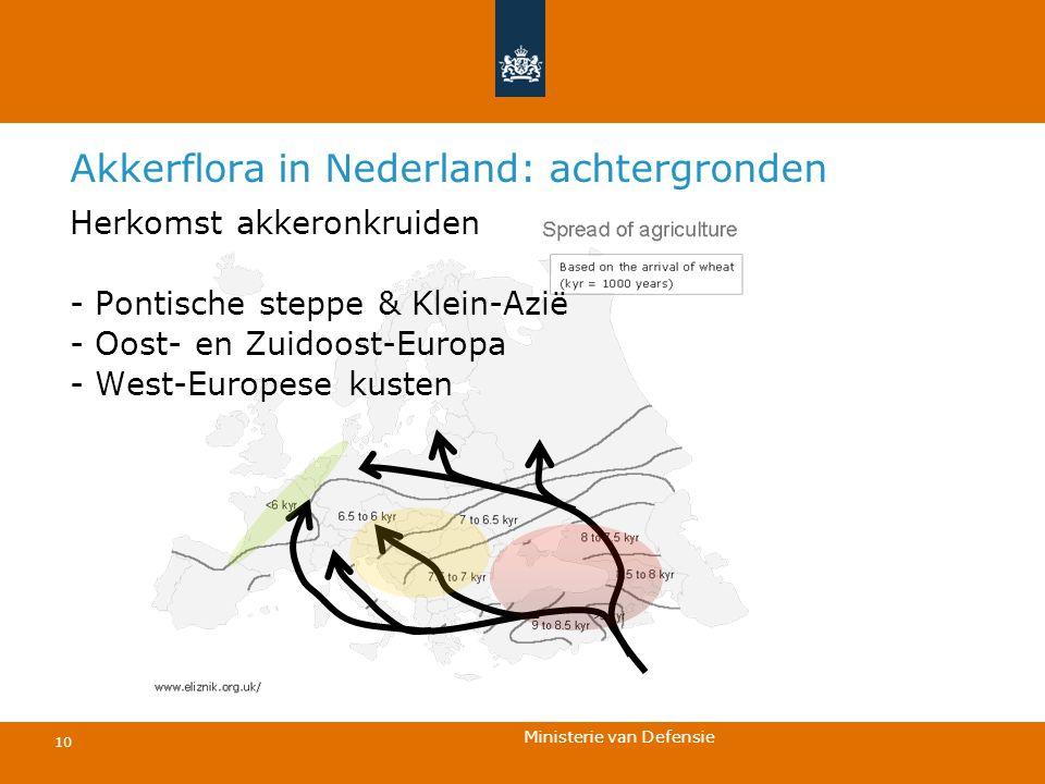 Ministerie van Defensie 10 Akkerflora in Nederland: achtergronden Herkomst akkeronkruiden - Pontische steppe & Klein-Azië - Oost- en Zuidoost-Europa -