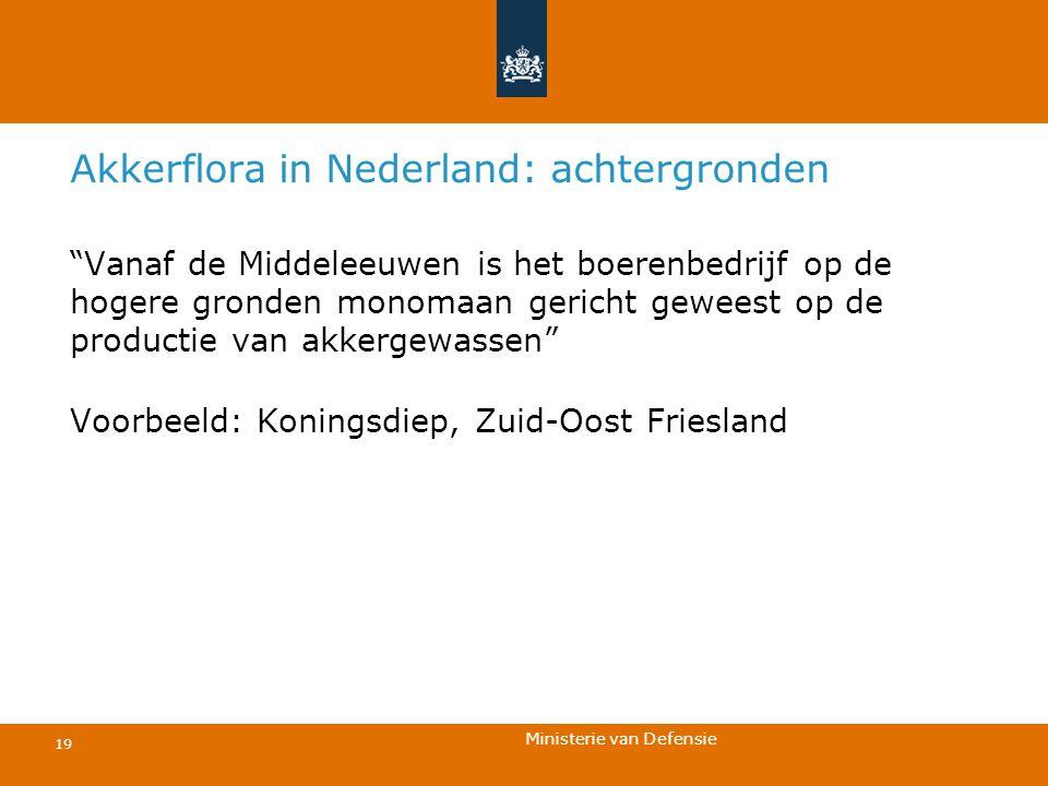"""Ministerie van Defensie 19 Akkerflora in Nederland: achtergronden """"Vanaf de Middeleeuwen is het boerenbedrijf op de hogere gronden monomaan gericht ge"""