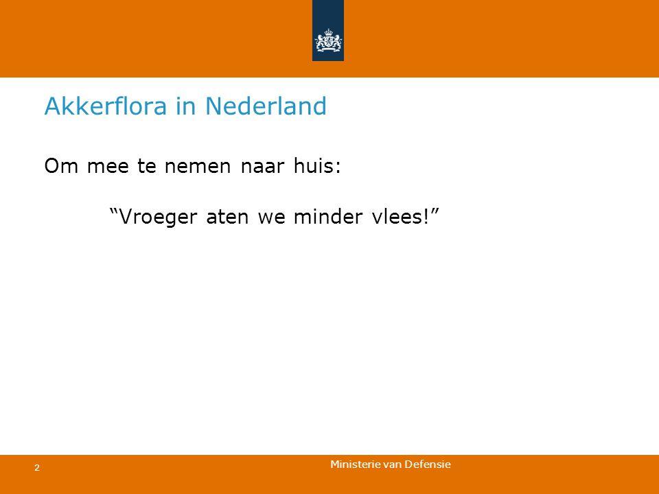 "Ministerie van Defensie 2 Akkerflora in Nederland Om mee te nemen naar huis: ""Vroeger aten we minder vlees!"""