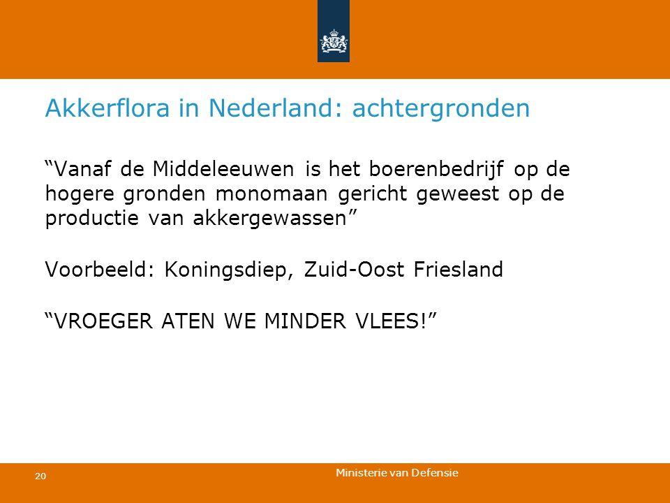 """Ministerie van Defensie 20 Akkerflora in Nederland: achtergronden """"Vanaf de Middeleeuwen is het boerenbedrijf op de hogere gronden monomaan gericht ge"""