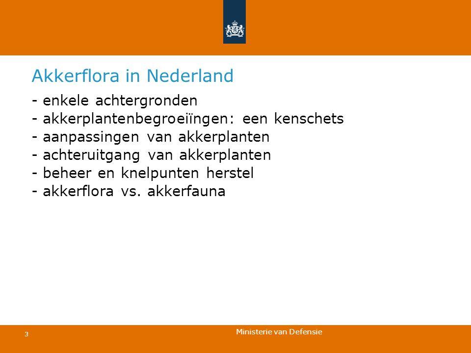 Ministerie van Defensie 3 Akkerflora in Nederland - enkele achtergronden - akkerplantenbegroeiïngen: een kenschets - aanpassingen van akkerplanten - a