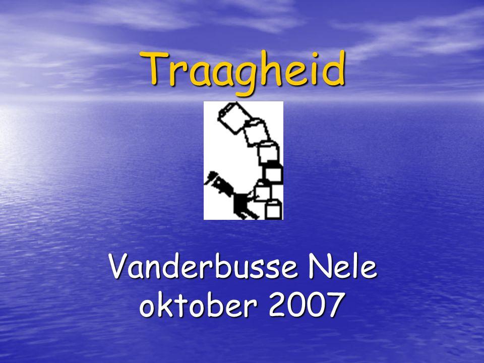 Traagheid Vanderbusse Nele oktober 2007