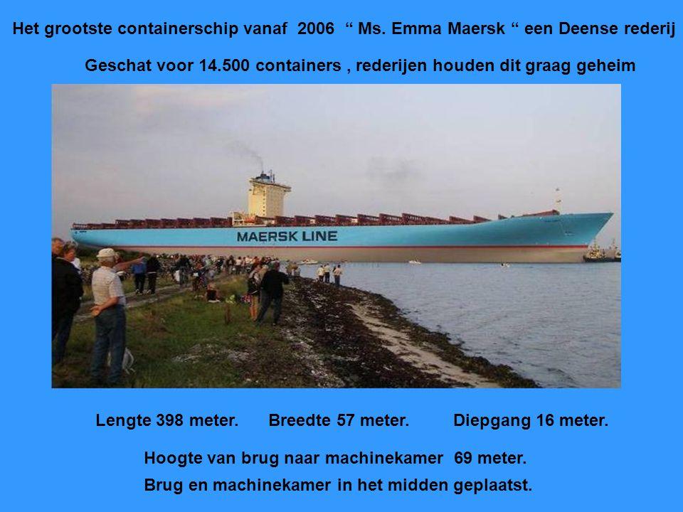 Het grootste containerschip vanaf 2006 Ms.