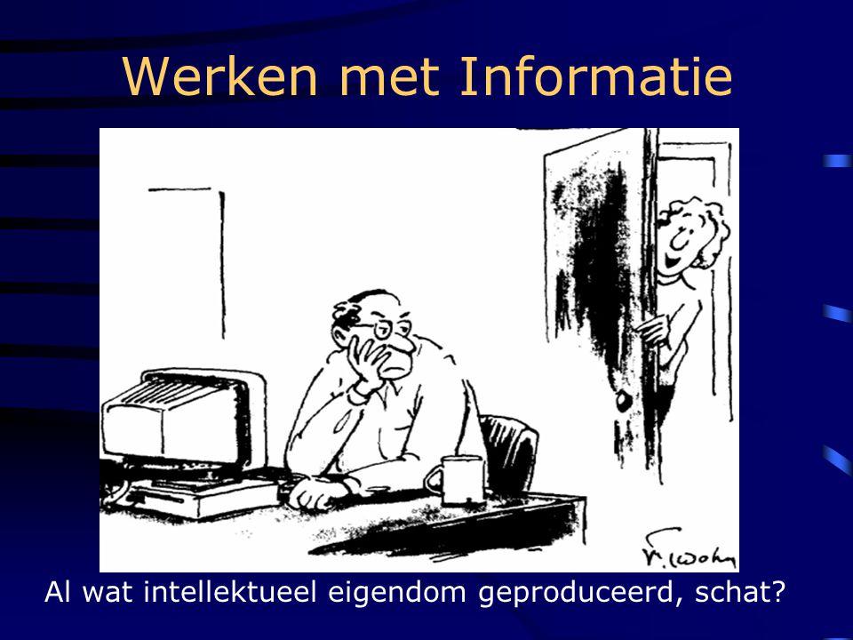 Werken met Informatie Al wat intellektueel eigendom geproduceerd, schat