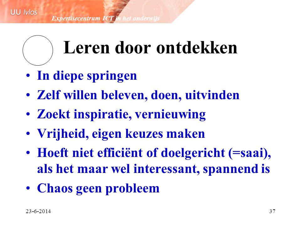 Expertisecentrum ICT in het onderwijs 23-6-201437 Leren door ontdekken •In diepe springen •Zelf willen beleven, doen, uitvinden •Zoekt inspiratie, ver