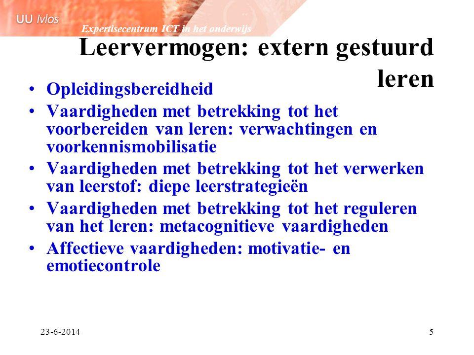 Expertisecentrum ICT in het onderwijs 23-6-20145 Leervermogen: extern gestuurd leren •Opleidingsbereidheid •Vaardigheden met betrekking tot het voorbe