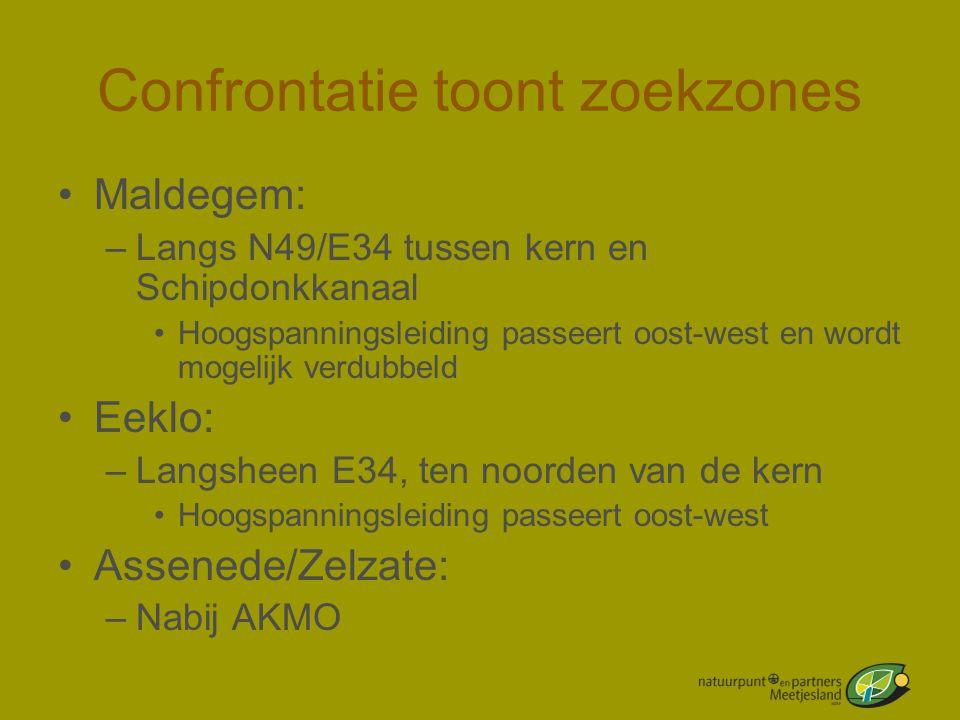 Confrontatie toont zoekzones •Maldegem: –Langs N49/E34 tussen kern en Schipdonkkanaal •Hoogspanningsleiding passeert oost-west en wordt mogelijk verdu