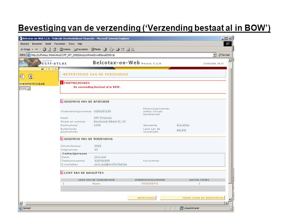 Bevestiging van de verzending ('Verzending bestaat al in BOW') De boodschap De verzending bestaat al in BOW wijst erop dat het volgnummer van de verzending al gebruikt is in een eerdere verzending.