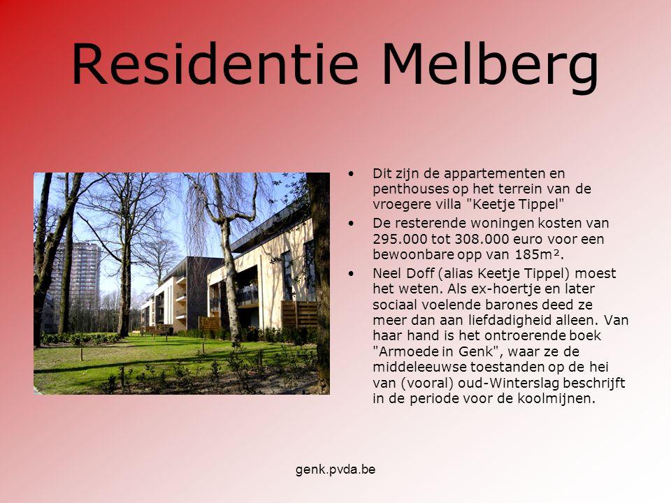 genk.pvda.be Residentie Melberg •Dit zijn de appartementen en penthouses op het terrein van de vroegere villa