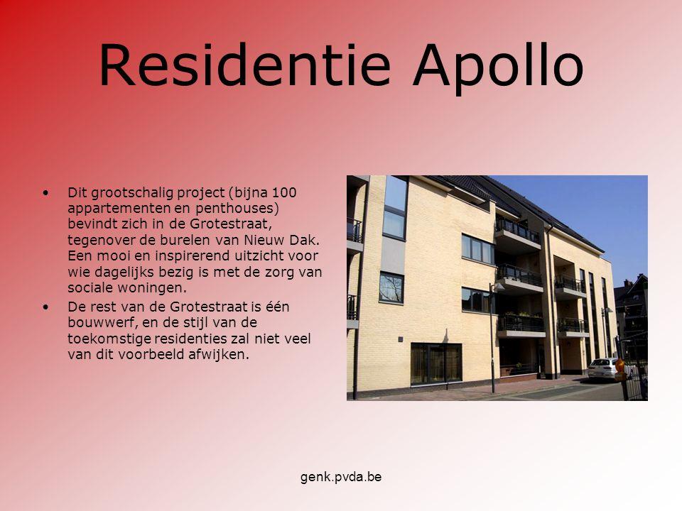 genk.pvda.be Residentie Apollo •Dit grootschalig project (bijna 100 appartementen en penthouses) bevindt zich in de Grotestraat, tegenover de burelen