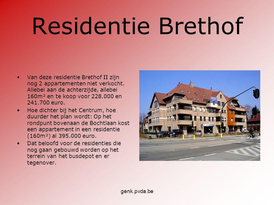 genk.pvda.be Residentie Brethof •Van deze residentie Brethof II zijn nog 2 appartementen niet verkocht. Allebei aan de achterzijde, allebei 160m² en t