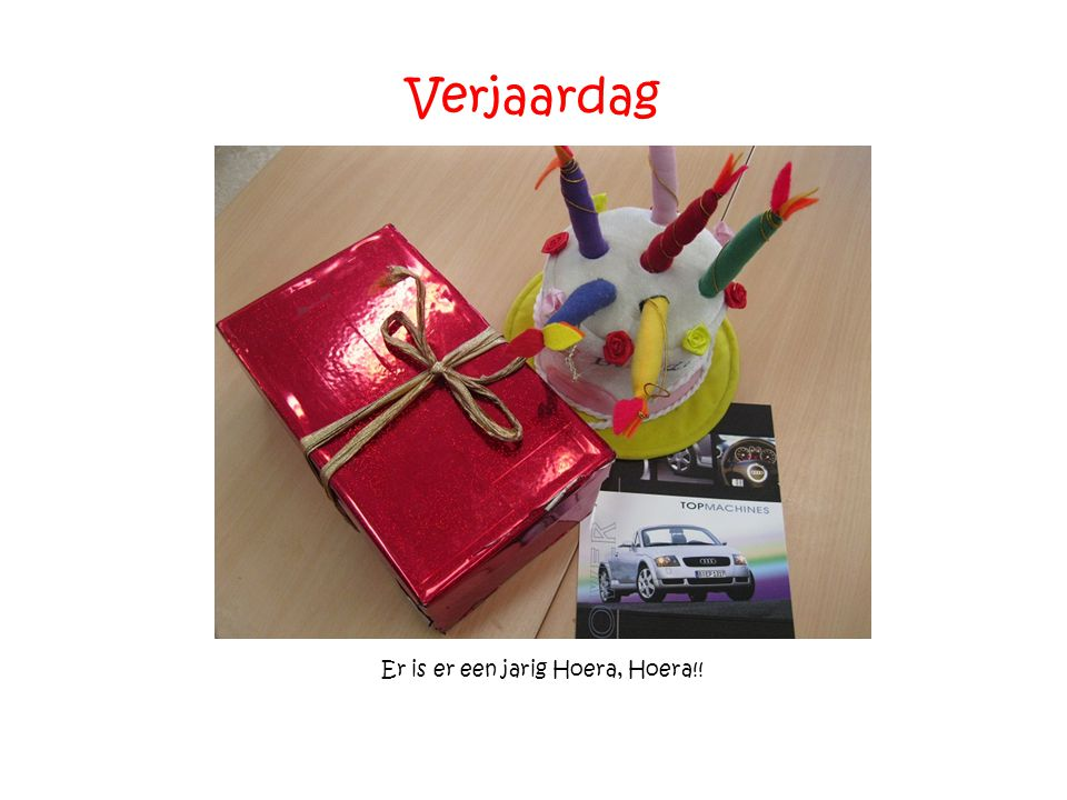 Verjaardag Er is er een jarig Hoera, Hoera!!