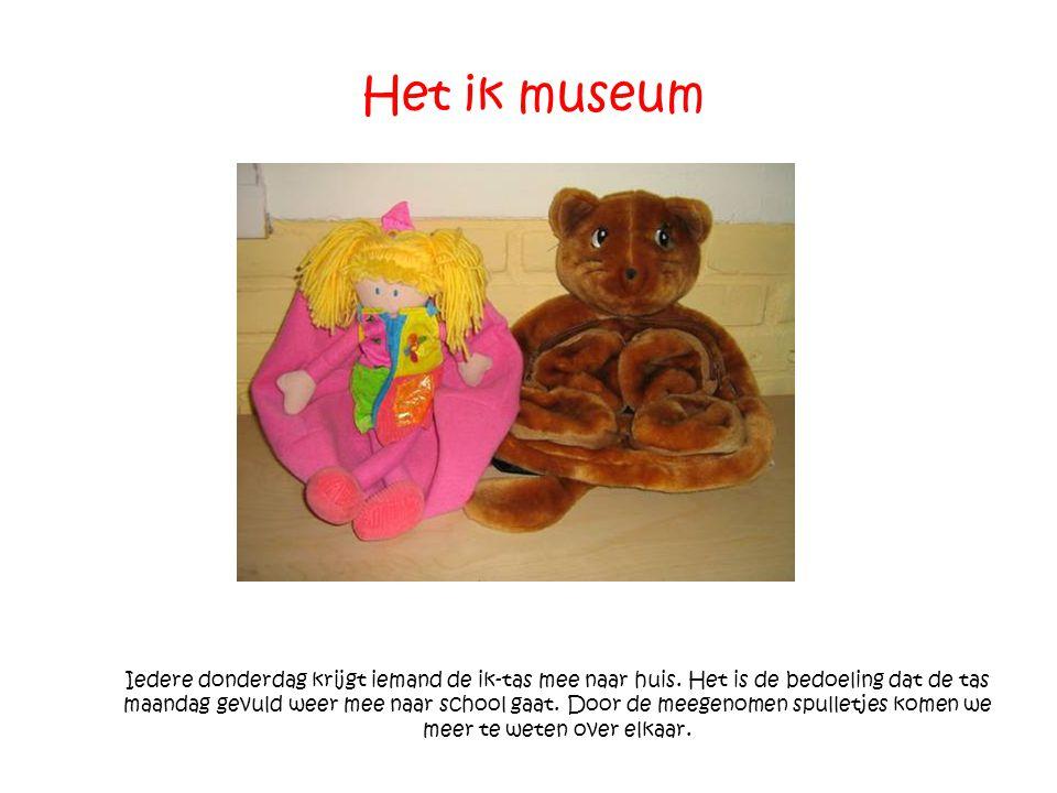 Het ik museum Iedere donderdag krijgt iemand de ik-tas mee naar huis. Het is de bedoeling dat de tas maandag gevuld weer mee naar school gaat. Door de